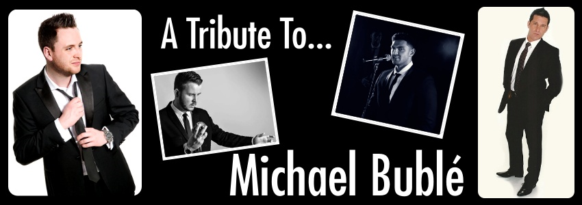 Tribute to Michael Bublé