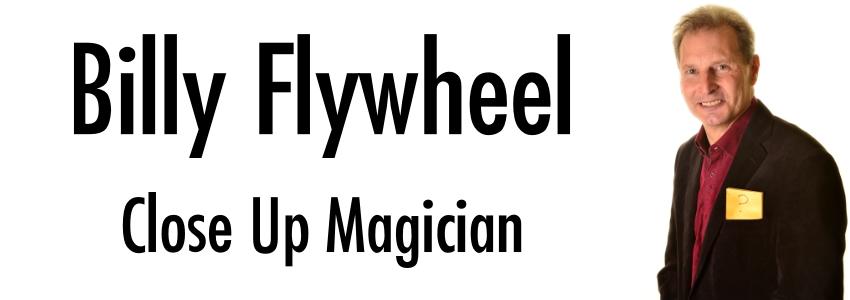 Billy Flywheel – Close Up Magician